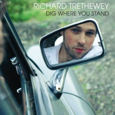 Richard Trethewey - Dig Where You Stand