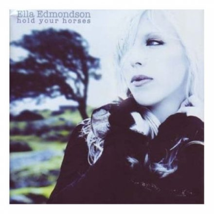 Ella Edmondson - Hold Your Horses