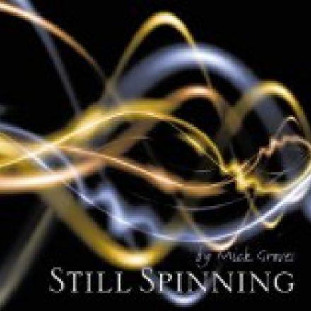 Still Spinning - Mick Groves