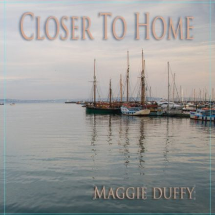 Maggie Duffy - Closer to Home