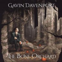 The Bone Orchard - Gavin Davenport